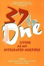 37 To One: Living As an Integrated Multiple by Hocking, Phoenix J.