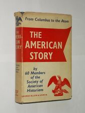 The American Story From Columbus To The Atom. Earl Schenck Miers Edited 1957.