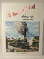 The Switzerland Trail of America by Forest Crossen 1978 ~ Signed