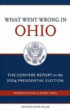 What Went Wrong in Ohio: The Conyers Report on the