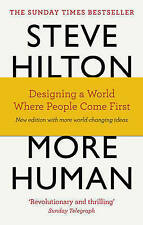 More Human: Designing a World Where People Come First by Scott Bade, Jason Bade, Steve Hilton (Paperback, 2016)