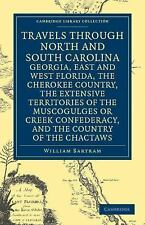 Travels Through North and South Carolina, Georgia, East and West Florida, the...