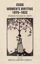 Irish Women's Writing, 1878-1922 by Whitney Standlee and Anna Pilz (2016,...