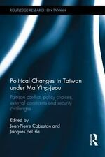Political Changes in Taiwan under Ma Ying-Jeou : 2008-2012: By Cabestan, Jean...