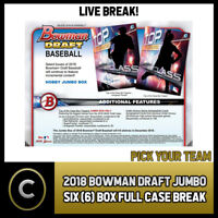 2018 BOWMAN DRAFT SUPER JUMBO BASEBALL 6 BOX (CASE) BREAK #A399 - PICK YOUR TEAM