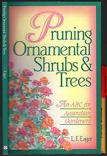 Pruning ORNAMENTAL Trees & Shrubs ABC for Australian Gardeners 92pg EC