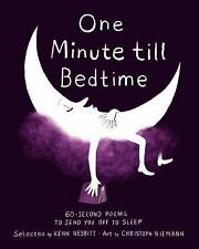 One Minute Till Bedtime: 60-Second Poems to Send You Off to Sleep (Hardback or C