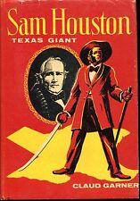Sam Houston Texas Giant by Claud Garner Naylor 1969 HC DJ Teen-YA Texas History