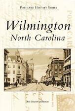 Postcard History Ser.: Wilmington, NC in Vintage Postcards by Ann Hewlett...