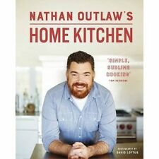 Nathan Outlaw's Home Kitchen: 100 recipes to cook for family and friends by...
