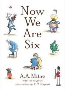 Now We are Six (Winnie-the-Pooh) By  A. A. Milne, E.H. Shepard. 9780749711795