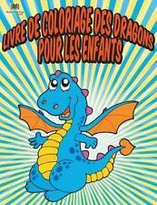 Livre de Coloriage des Dragons Pour les Enfants by Neil Masters (2016,...