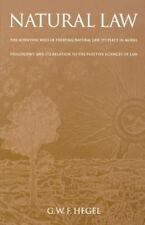 Natural Law : The Scientific Ways of Treating Natural Law, Its Place in Moral...