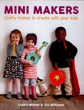 Mini Makers: Crafty Makes to Create With Your Kids (Little Button Diaries)