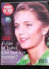 Point de Vue 5/9/1991; Felipe et Isabel la rupture ?/ Maison Galard-Béarn/ El Vi