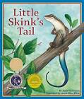 NEW Little Skink's Tail by Janet Halfmann