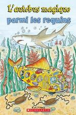 L'autobus magique parmi les requins by Smith, Elizabeth