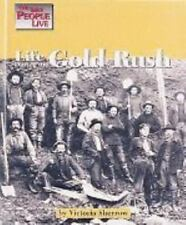 Life During the Gold Rush by Sherrow, Victoria