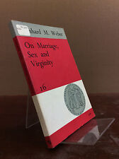 ON MARRIAGE, SEX AND VIRGINITY By Leonhard M. Weber - 1966, Catholic