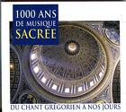 1000 ANS DE MUSIQUE SACREE - DU CHANT GREGORIEN A NOS JOURS - CD NEUF SOUS CELLO