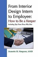 From Interior Design Intern to Employee: How to Be a Keeper (Including Tips...