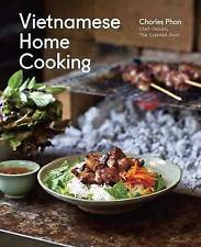 Vietnamese Home Cooking by Charles Phan (Hardback, 2012)