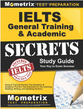 IELTS General Training & Academic Secrets Study Guide: General Training Practice