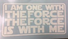 STAR WARS ROGUE ONE I AM ONE WITH THE FORCE THE FORCE IS WITH ME VINYL DECAL