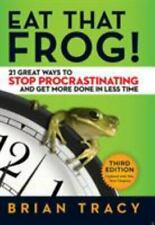 Eat That Frog! : 21 Great Ways to Stop Procrastinating and Get More Done in Less