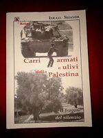 Carri armati e ulivi della Palestina - Israel Shamir - I quaderni di Koinè, 2002