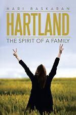 Hartland : The Spirit of a Family by Hari Baskaran (2013, Paperback)
