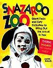 Snazaroo Zoo: Great Faces and Easy Costumes to Bring Out the Animal in You By J