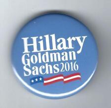 2016 HILLARY CLINTON - GOLDMAN SACHS CAMPAIGN BUTTON