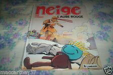 ALBUM BD NEIGE T. 3 L'AUBE  ROUGE de GINE/CONVARD E.O 1989