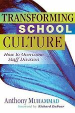 Transforming School Culture: How to Overcome Staff Division Leadership Strategi