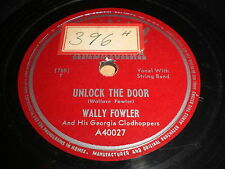 Wally Fowler: Unlock The Door / It's Too Late For Tears 78 - Country