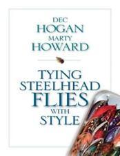 Tying Steelhead Flies with Style by Dec Hogan: New