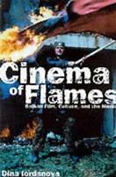 NEW Cinema of Flames: Balkan Film, Culture, and the Media by Dina Iordanova