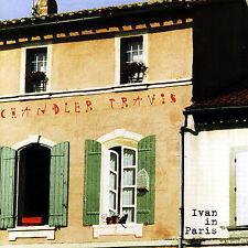 Chandler Travis CD Ivan in Paris NEAR MINT CD, Feb-1993, Sonic Trout FREE US SHI