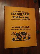 La Carcasse et le Tord-Cou by Auguste Bailly - Fayard Livre de Demain 97 - 1948