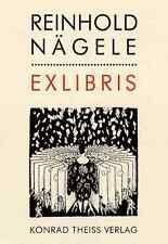 Reinhold Nägele Exlibris Ein Werkverzeichnis der Exlibris (Stuttgart, 1989) HC