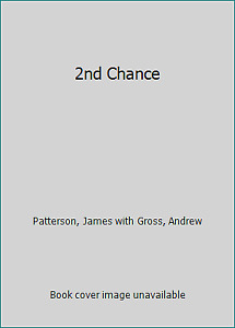 2nd Chance by Patterson, James with Gross, Andrew