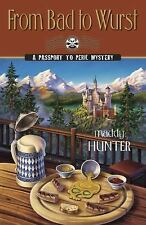 From Bad to Wurst:a passport to peril mystery 10 by Maddy Hunter (2015,HC)