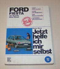 Reparaturanleitung Ford Fiesta 1.+2. Generation - Modelle ohne Diesel bis 1989!