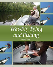 Wet-Fly Tying and Fishing by Roger Fogg (Hardback, 2009)