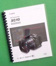 LASER PRINTED Canon XC10 Camcorder Camera 165 Page Owners Manual Guide