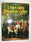 Unter dem Preußen - Adler , Das brandenburgisch-preußische Heer 1640-1807
