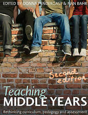Teaching Middle Years 2E: Rethinking Curriculum, Pedagogy and Assessment