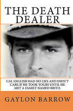 THE DEATH DEALER: Cal English had no lifeand didn't care if he took yours until