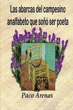 Las Abarcas del Campesino Analfabeto Que Soñó Ser Poeta by Francisco Martínez...